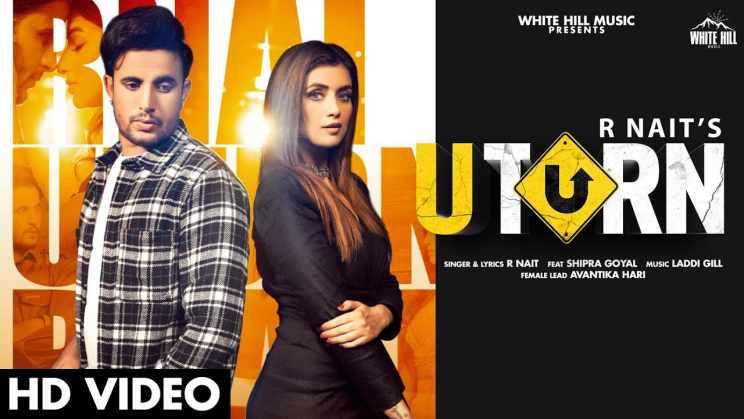 यू टर्न U Turn Lyrics In Hindi – R Nait & Shipra Goyal