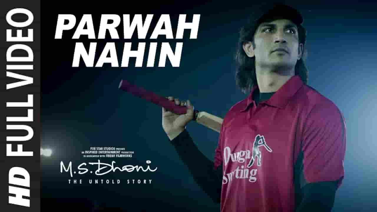 परवाह नहीं PARWAH NAHIN Lyrics in Hindi – M S Dhoni