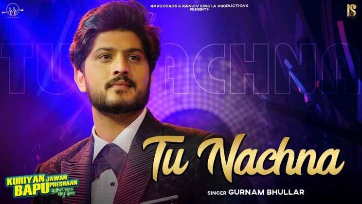 तू नाचना Tu Nachna Lyrics In Hindi