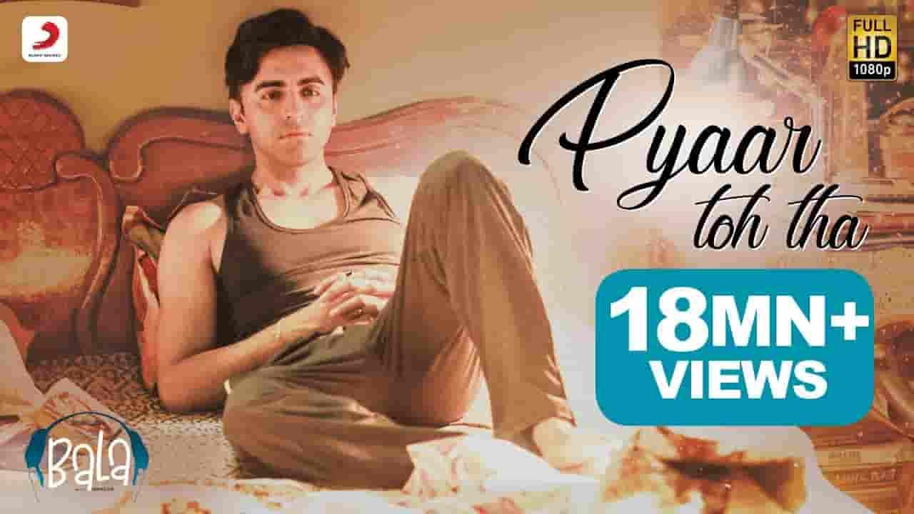 प्यार तो था Pyaar Toh Tha Lyrics In Hindi – Bala