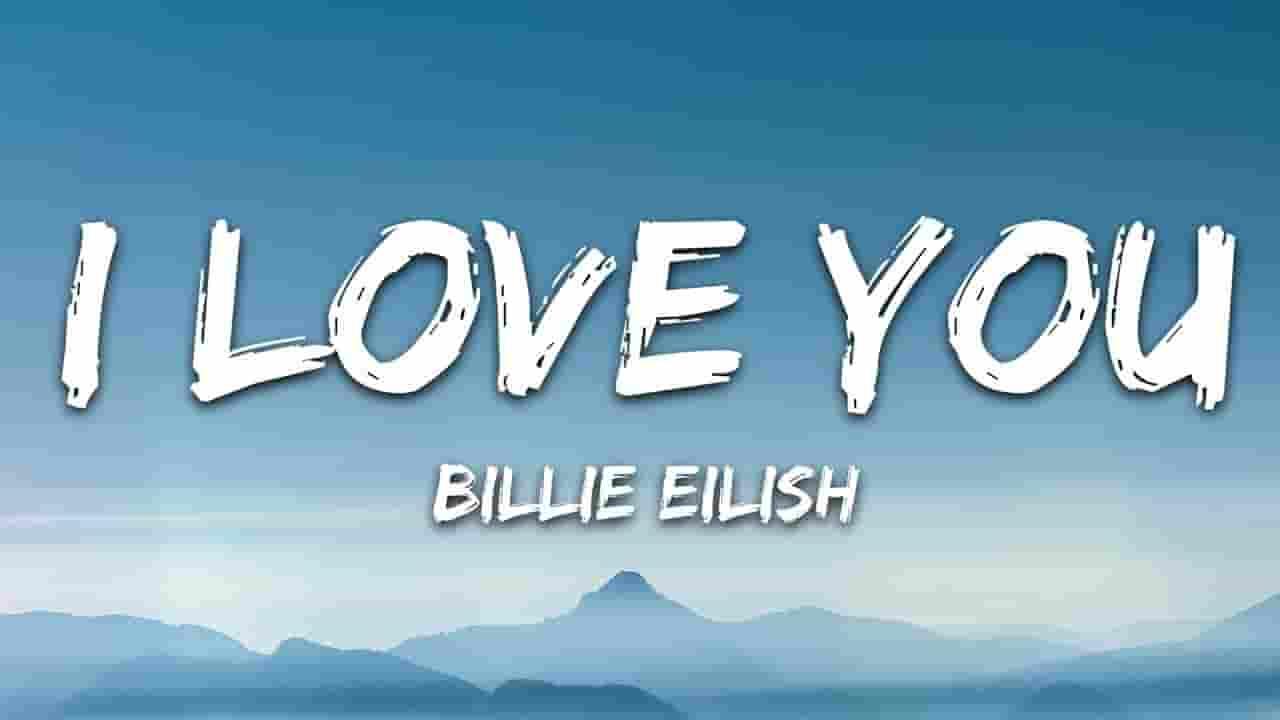 I Love You Lyrics - Billie Eilish