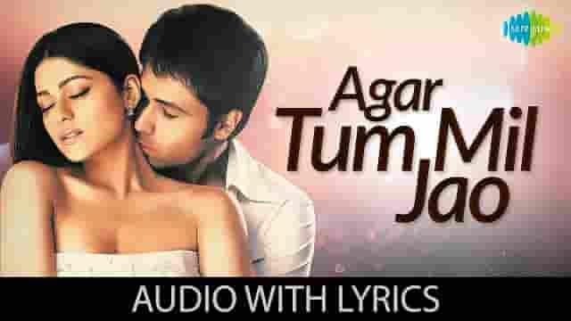 अगर तुम मिल जाओ Agar Tum Mil Jao Lyrics In Hindi - Shreya Ghoshal