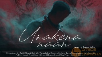 Unakena Naan Song Lyrics