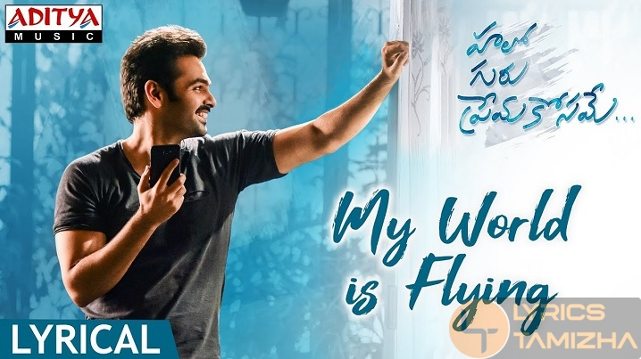 My World is Flying Song Lyrics Hello Guru Prema Kosame
