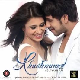 Khushnuma Lyrics
