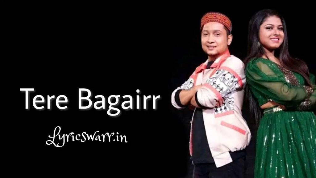 Tere Bagairr Song Lyrics