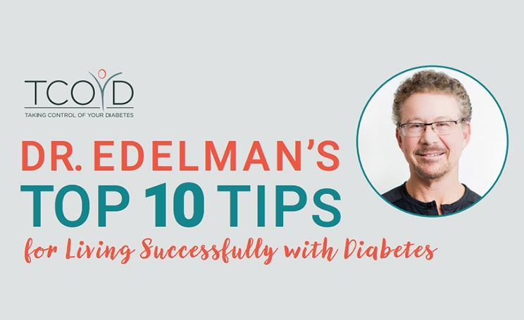 Dr. Edelman's Top 10 Tips for Living Successfully with Diabetes