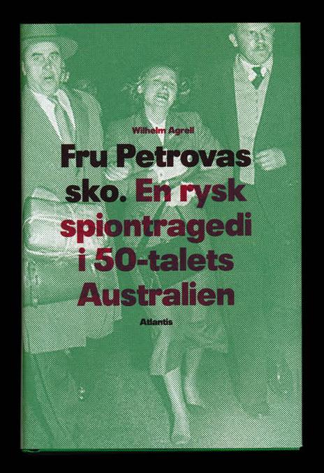 Fru Petrovas sko – en rysk spiontragedi i 50-talets Australien av Wilhelm Agrell