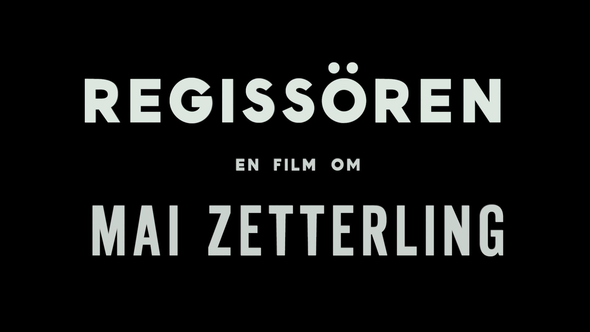 Regissören – en film om Mai Zetterling