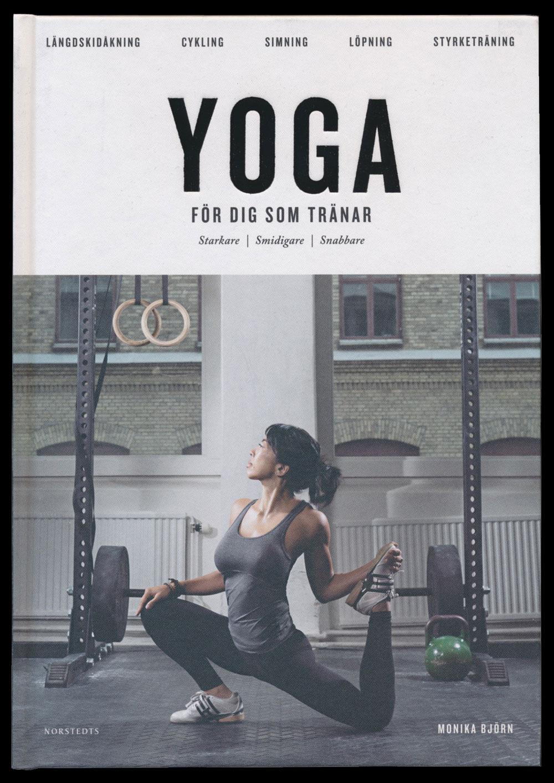 Yoga för dig som tränar av Monika Björn