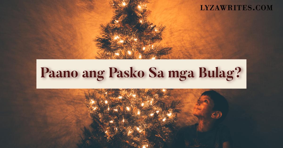 Paano ang Pasko sa mga Bulag?