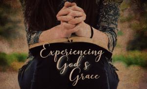 Experience God's Grace