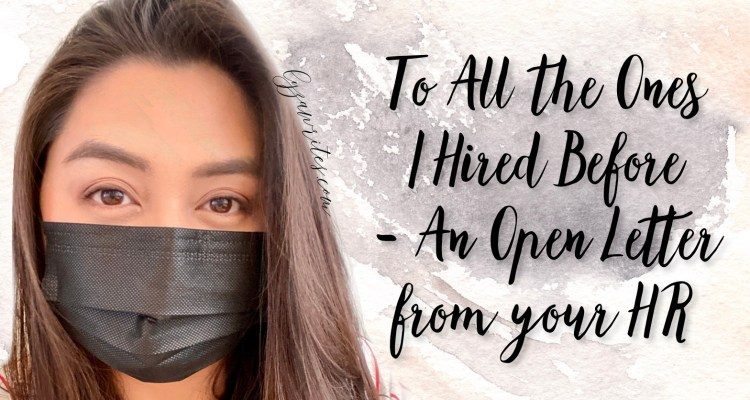 To All the Ones I Hired Before – An Open Letter from your HR