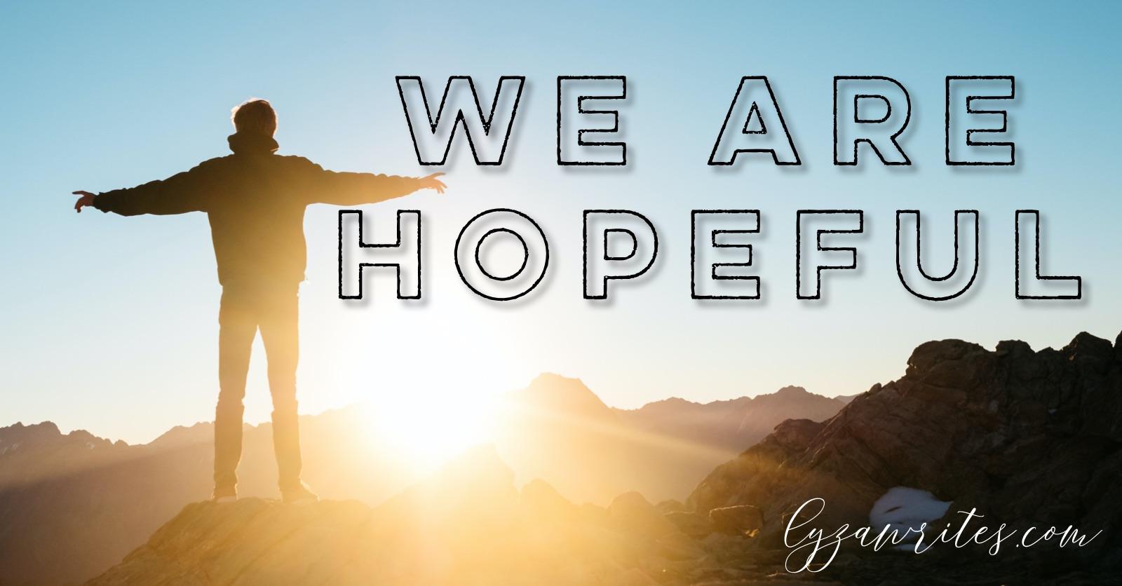 We Are Hopeful