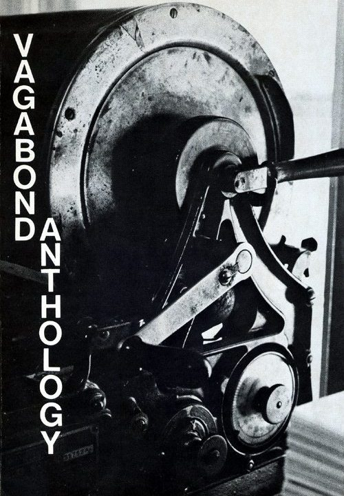 The Vagabond Anthology  |  The best of the first decade of Vagabond magazine, 1966-1977. Including such legends of the small-press underground as Charles Bukowski, Jack Micheline, Doug Blazek, Curt Johnson, Jerry Bumpus, Marcus J. Grapes, Ann Menebroker, Maia Penfold, William Wantling, Kell Robertson, Kent Taylor, T.L. Kryss, d.a. levy, Norm Moser, Lyn Lifshin, Al Masarik, John Bennett, Linda King, etc. | click the cover if you are interested in buying this book...