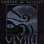 Frantz Loriot and Tonino Miano | Ulysses