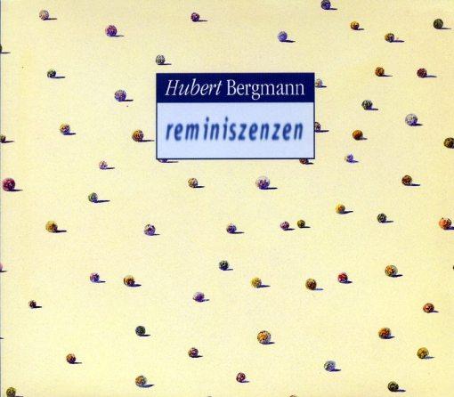 Hubert Bergmann   Reminiszenzen ; front cover
