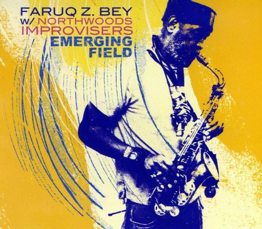 Farouq Z. Bey with Northwoods Improvisers | Emerging Field