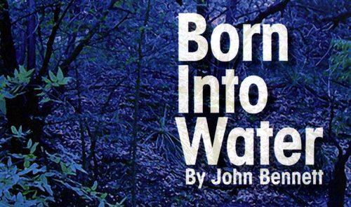 John Bennett - Born Into Water