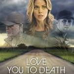 Download Love You To Death (2019) Mp4
