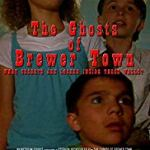 Download The Ghosts Of Brewer Town (2018) Mp4