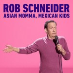 Download Rob Schneider: Asian Momma, Mexican Kids (2020) Mp4