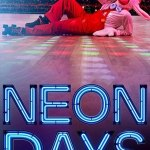 Download Neon Days (2019) Mp4