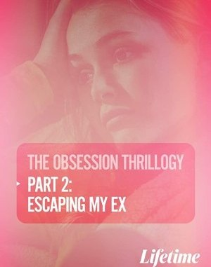 Obsession: Escaping My Ex (2020) HDrip