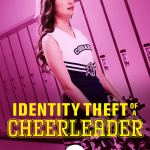 Download Identity Theft of a Cheerleader (2019) Mp4