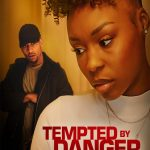 Download Tempted by Danger (2020) Mp4