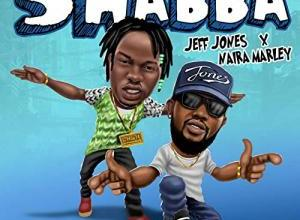 Photo of Download Mp3: Jeff Jones – Shabba Ft Naira Marley