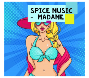 SPICE MUSIC MADAME