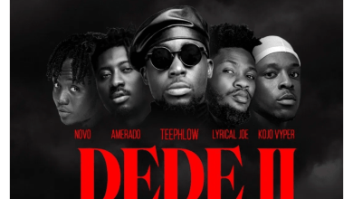 Photo of Teephlow – Dede 2 ft. Novo, Amerado, Lyrical Joe & Kojo Vyper