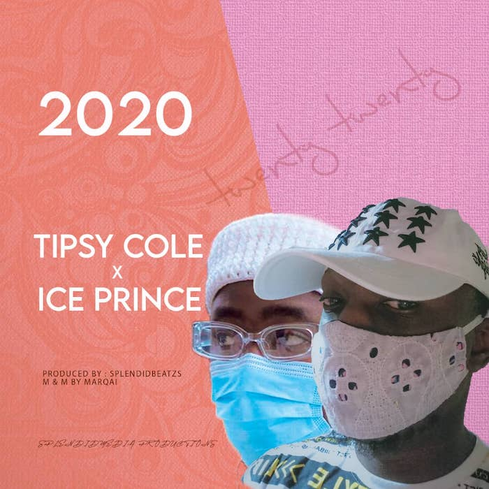 Tipsy Cole – 2020 Ft. Ice Prince