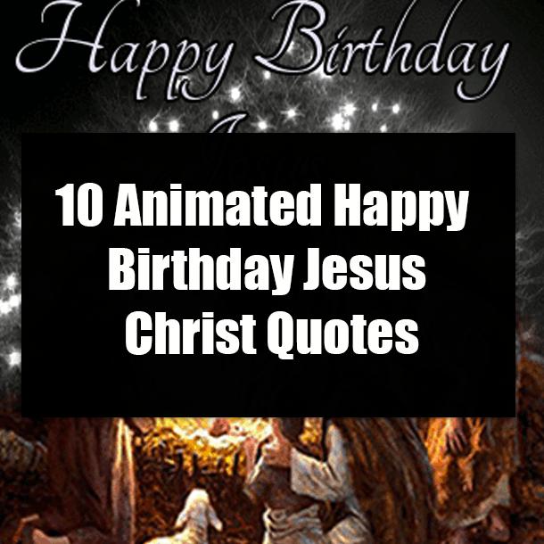 10 Animated Happy Birthday Jesus Christ Quotes