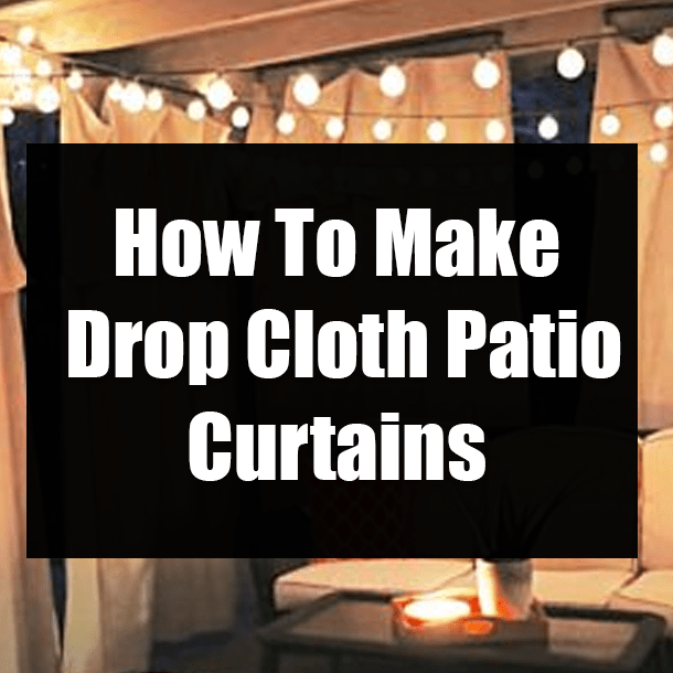 how to make drop cloth patio curtains