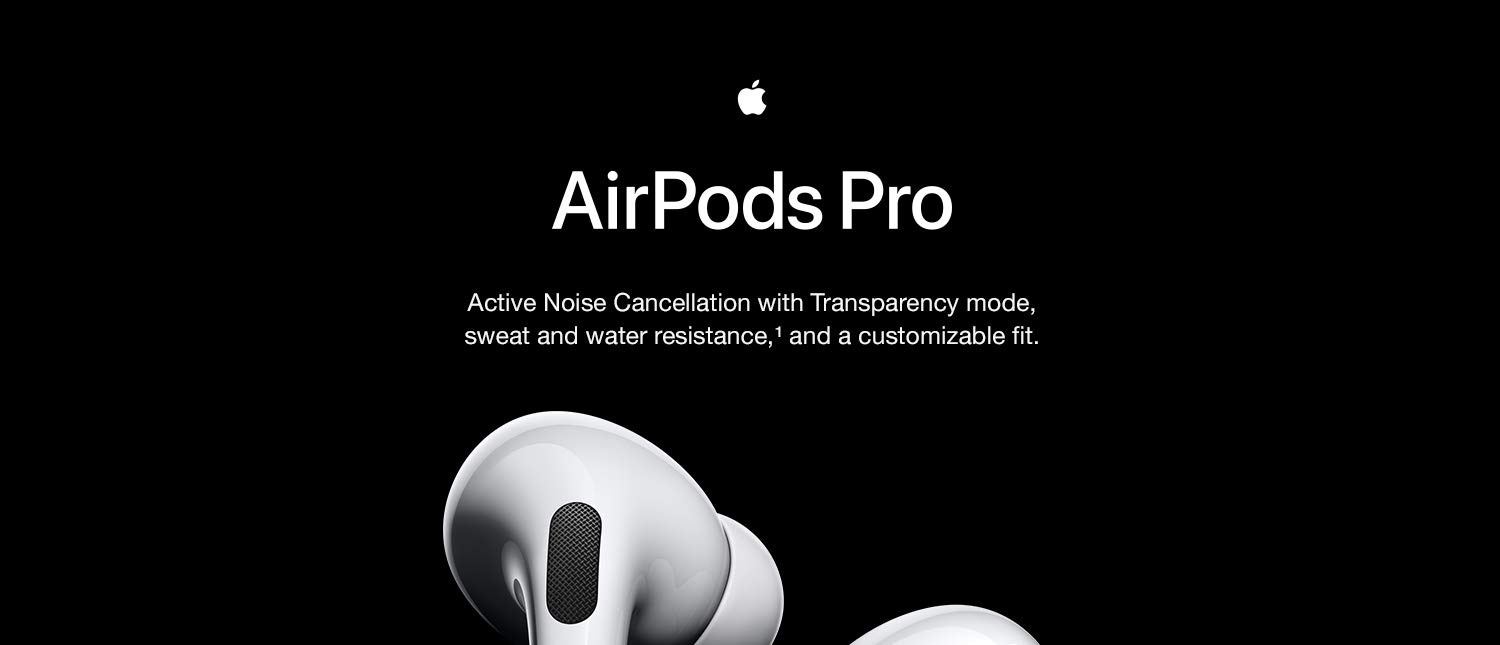 Airpods Pro. Active noise cancellation with sweat and water resistance and a customizable fit