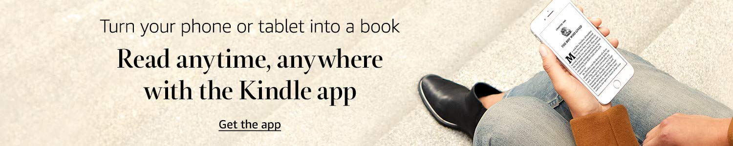 Turn your phone or tablet into a book. Read anytime, anywhere with the Kindle app. Get the app.