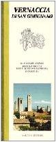 Vernaccia di San Gimignano dal cuore antico della Toscana, dove il vino  sapienza e cultura