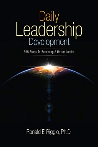 Daily Leadership Development: 365 Steps to Becoming a Better Leader by [Ronald E. Riggio]