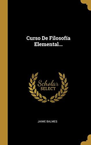 Curso De Filosofía Elemental...