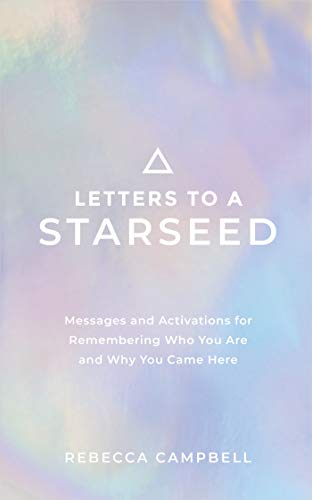 Letters to a Starseed: Messages and Activations for...