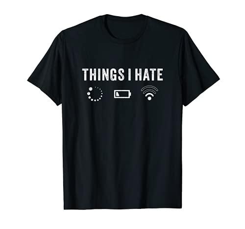 Things I Hate - Divertido Programador Informático Gamer Nerd Camiseta