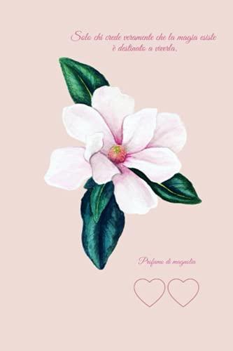 Profumo di magnolia: Quaderno, fogli a righe