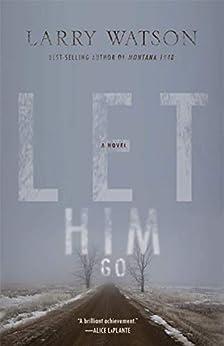 Let Him Go: A Novel Kindle Edition