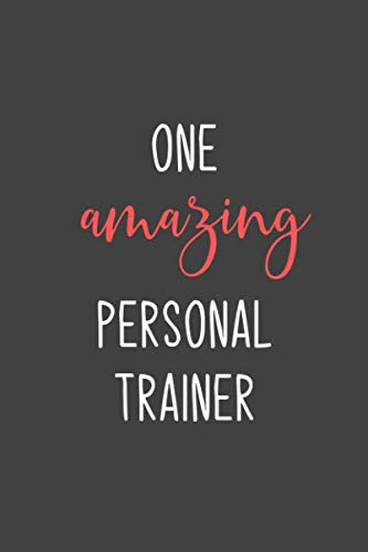 One amazing Personal Trainer: Personal trainer appreciation gifts, Funny Personal trainer gifts- 6 x 9 in, 120 College ruled pages - Journal, ... trainer gifts, Employee Appreciation Gifts