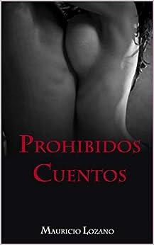 Prohibidos Cuentos de Mauricio Lozano