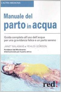 Water birth manual.  Ediz.  illustrated