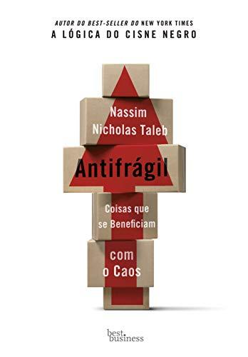 Antifrágil: Coisas que se beneficiam com o caos