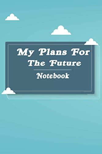 My Plans For The Future Notebook: Black Lined Journal Perfect For Letter Writing - 6x9 in. 120 Blank Pages